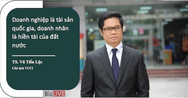 """TS. Vũ Tiến Lộc: """"Doanh nghiệp là tài sản quốc gia, doanh nhân là hiền tài của đất nước"""" - Ảnh 1."""