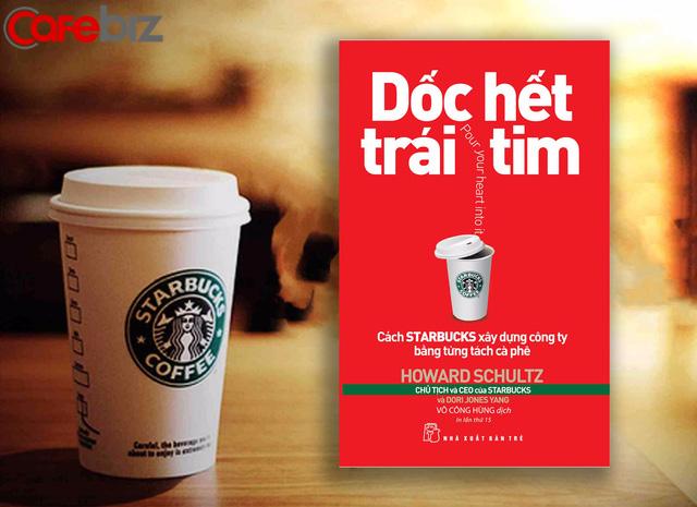 6 cam kết mật tạo nên đế chế hùng mạnh Starbucks: Tái phát minh cà phê, tuyệt đối không e sợ những người tài giỏi hơn bạn... - Ảnh 1.