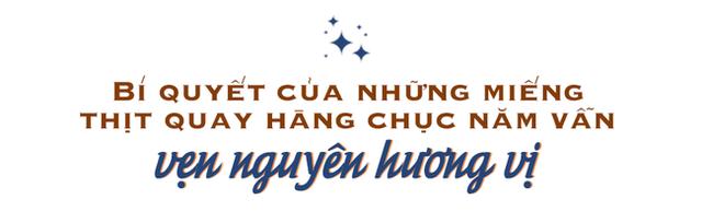 Bí mật thành công của hàng thịt quay lâu đời nhất Hà Nội, hơn 50 năm vẫn khiến khách xếp hàng dài như trẩy hội mỗi chiều - Ảnh 11.