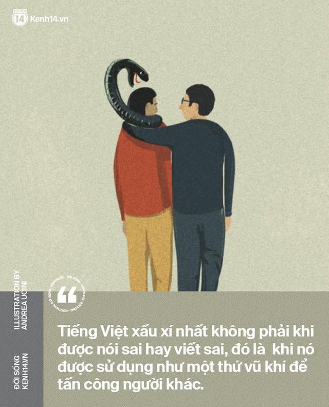 Tiếng Việt xấu xí nhất là khi được sử dụng như vũ khí để tấn công người khác - Ảnh 4.
