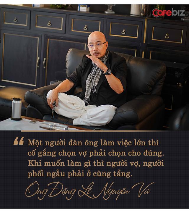 """Giữa bão tố tụng của vợ, ông Đặng Lê Nguyên Vũ trải lòng: Qua nhắn đàn em rằng """"Nếu đàn ông tính làm chuyện lớn, đừng bao giờ lấy vợ giống anh"""" - Ảnh 3."""