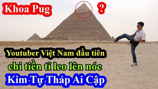 """Tự nhận là YouTuber Việt đầu tiên chi """"tiền tấn"""" review Kim Tự Tháp, Khoa Pug vạch trần nhiều sự thật không ngờ về tọa độ nổi tiếng này - Ảnh 3."""