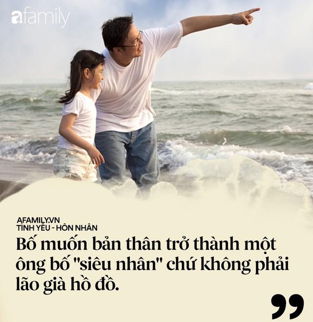 """""""Con ơi nếu đàn ông trên đời này không biết trân trọng con, vẫn còn có tình yêu của bố!"""" - Ảnh 2."""