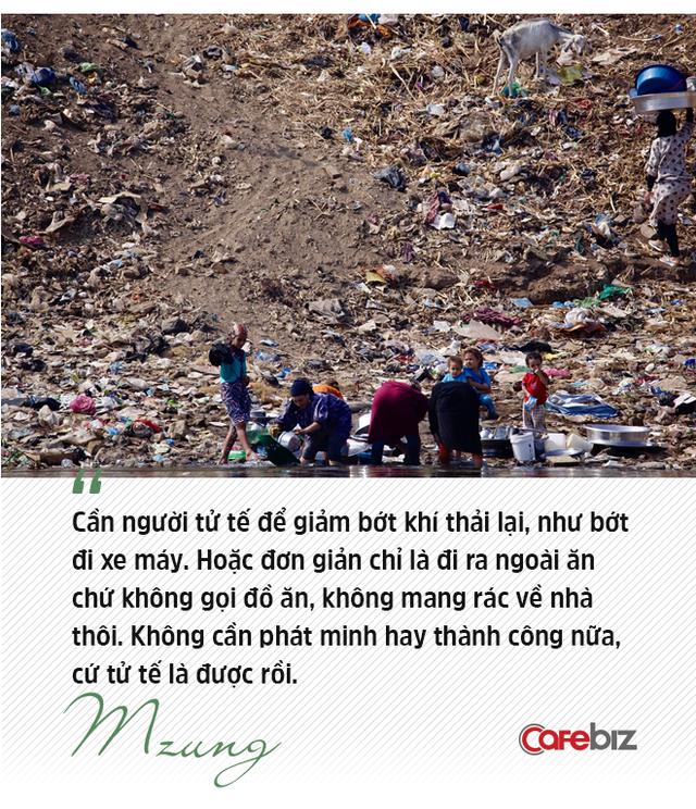 """Nhà hoạt động môi trường, nhà tái chế Mzung: """"Người trẻ ạ, sẽ đến lúc thế giới không cần người thành công nữa, mà cần người tử tế để đi sửa những điều sai - Ảnh 12."""