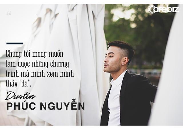 """Dustin Phúc Nguyễn: """"Muốn tạo ra sự khác biệt, bạn phải học tất cả những gì còn thiếu!"""" - Ảnh 7."""