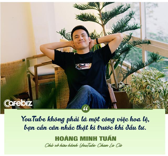 """""""Thoát bóng"""" sao hạng A, bước ra hoạt động độc lập, travel vlogger Chan La Cà: 6 tháng đầu làm YouTube, tôi chỉ """"có ra chứ không có vào"""" - Ảnh 6."""