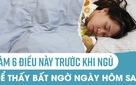 Làm 6 điều này trước khi ngủ, bạn sẽ thấy ngay sự khác biệt vào sáng hôm sau