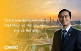 Chủ tịch HBC Lê Viết Hải nói về 'trang sử vàng' của VN: Cớ sao chúng ta không trở thành người xây nhà cho cả thế giới, chỉ 1% thị phần cũng đã có 120 tỷ USD?