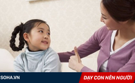 10 câu này, bố mẹ nhất định phải nói nếu muốn con sau này trở thành người tử tế