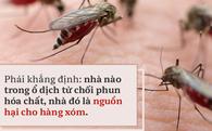 Dù ở biệt thự, ngủ phòng máy lạnh, 3 điều quan trọng chống sốt xuất huyết không thể bỏ qua