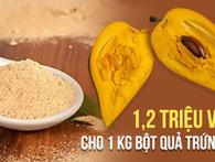 """Người Châu Âu chi 1,2 triệu VND cho 1 kg bột quả trứng gà trong khi người Việt lại """"chê"""""""