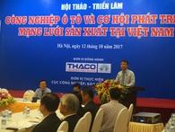Thứ trưởng Bộ Công Thương: Chỉ có những doanh nghiệp đủ lớn mới kéo theo sự phát triển của ngành công nghiệp ô tô