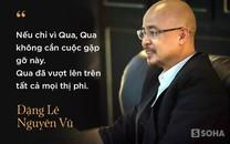 """Ông Đặng Lê Nguyên Vũ: """"Với Trung Nguyên, từng ngõ ngách Qua đều biết hết"""""""