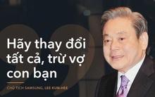 Chủ tịch Tập đoàn Samsung Lee Kun Hee và cuộc đại cải cách New Management 1993