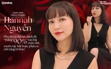 Doanh nhân, beauty blogger Hannah Nguyễn: Phụ nữ tự chủ tài chính đã thắng 90% ván bài cuộc đời, muốn vậy bắt buộc phải có nền tảng tri thức!