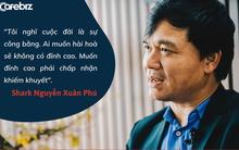 Shark Phú nói về sự nghiệp và gia đình: Tôi nghĩ cuộc đời là sự công bằng. Ai muốn hài hoà sẽ không có đỉnh cao. Muốn đỉnh cao phải chấp nhận khiếm khuyết!