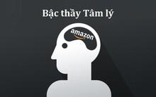"""""""Bậc thầy"""" tâm lý học Amazon – Bán siêu đắt nhưng khách luôn nghĩ mình là kẻ mua hời"""