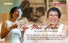 Nhà báo Trần Mai Anh nói về hành trình thiện nguyện: