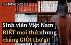 Du học sinh nói về sinh viên Việt Nam: Tự cho mình thông minh, cái gì cũng Biết nhưng chẳng Giỏi thứ gì!