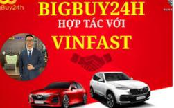 """Sàn TMĐT Bigbuy24h trước khi """"dính phốt"""": Tuyên bố liên kết với Vinfast để mua ô tô hoàn tiền, tặng ĐT bóng đá Việt Nam hàng trăm triệu đồng"""