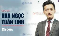CEO 9X Hàn Ngọc Tuấn Linh: 10 năm nữa công ty tôi sẽ đầu tư mạo hiểm cho startup muốn gây ảnh hưởng toàn cầu