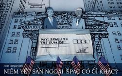 Niêm yết sàn ngoại: SPAC có gì khác?