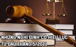 Những nghị định mới có hiệu lực từ đầu tháng 5/2021