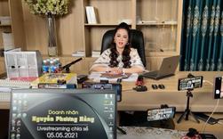 Thừa nhận ngủ ít, ốm đi, bà Nguyễn Phương Hằng đáp trả lý do vì sao thường xuyên livestream và nhắc tới tên các nghệ sĩ