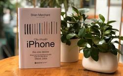 Câu chuyện iPhone: Những bí mật chưa từng tiết lộ về Trái táo khuyết