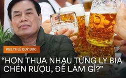 PGS.TS Lê Quý Đức: Ở khía cạnh đạo đức, văn hóa ép bia rượu là một tập tục lạc hậu và dã man