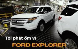 'Tôi phát ốm vì Ford Explorer' và câu chuyện đằng sau ít người biết đến