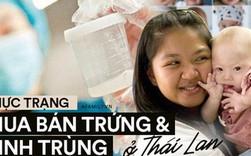 Thị trường mua bán trứng và tinh trùng phi pháp ở Thái Lan: Người người săn giống đẹp và thông minh giá nghìn đô của người mẫu và nam sinh y khoa