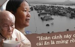 Người dân 5 ngày ăn cháo trắng kèm muối, đêm không dám ngủ trong trận lũ lịch sử ở Quảng Bình