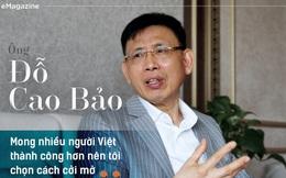 """""""Mong nhiều người Việt thành công hơn nên tôi chọn cách cởi mở"""""""