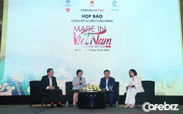 """Lần đầu tiên ông lớn Central Retail tổ chức tuần hàng """"Tinh hoa Việt Nam"""" tại chính Việt Nam, cơ hội để người Việt thưởng thức mặt hàng trước nay chỉ dành xuất khẩu"""