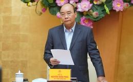 Thủ tướng yêu cầu đẩy nhanh phục hồi kinh tế, phấn đấu tăng trưởng 2,5-3%