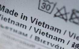 Có gia công, lắp ráp, chế biến tại Việt Nam chưa chắc được coi là Made in Vietnam?