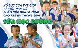 Hàng trăm triệu trẻ em trên thế giới, trong đó có Việt Nam đang được hưởng lợi từ sữa học đường