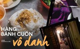 Hàng bánh cuốn vô danh kỳ lạ nhất Hà Nội: chỉ bán lúc nửa đêm, nằm sâu trong ngõ mà bao người biết đến
