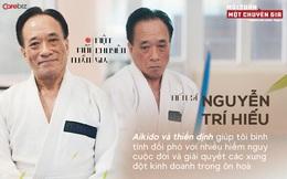 TS. Nguyễn Trí Hiếu: Aikido và thiền định giúp tôi bình tĩnh đối phó với nhiều hiểm nguy cuộc đời và giải quyết các xung đột kinh doanh trong ôn hoà