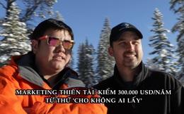 Cho không ai lấy nhưng bán lại đầy người mua: 2 anh chàng kiếm 300.000 USD/năm dù sản phẩm bị chê lãng phí tiền bạc của khách hàng