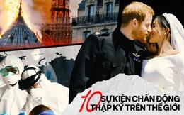 Câu chuyện thập kỷ: 10 sự kiện chấn động góp phần định hình cả thế giới trong suốt thập niên đã qua