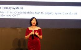 Chủ tịch EY Consulting Việt Nam: Ngân hàng số không phải đích đến mà là con đường, phải chấp nhận rủi ro mới có thể chuyển đổi số!