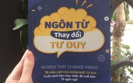 """""""Ngôn từ thay đổi tư duy"""": Cách tăng ảnh hưởng của bạn, cải thiện các mối quan hệ và giảm xung đột"""