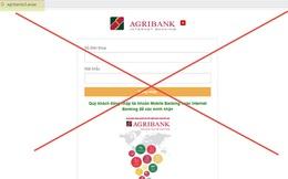 Agribank bị giả mạo website, khuyến cáo khách hàng không nhập mật khẩu, OTP vào các đường link lạ