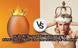 Số phận quả trứng 'hạ gục' Kylie Jenner để trở thành bức ảnh nhiều like nhất lịch sử: Vỡ tan sau 1 tháng, đem về hàng chục triệu USD cho người 'đẻ' ra mình