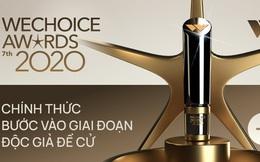 WeChoice Awards 2020 chính thức bước vào giai đoạn độc giả đề cử: Bạn đã sẵn sàng đồng hành cùng chúng tôi trên hành trình lan tỏa những niềm cảm hứng?