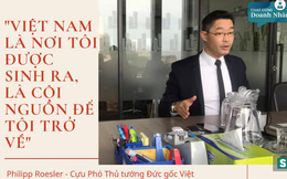 """Cựu Phó thủ tướng Đức gốc Việt: """"Việt Nam là nơi tôi được sinh ra, là cội nguồn để tôi trở về"""""""