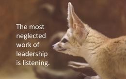 Lãnh đạo càng quyền lực, tác động của quyết định tồi càng lớn và cái giá của việc không chịu lắng nghe