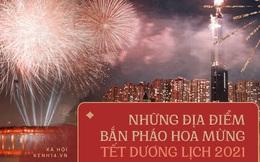 INFOGRAPHIC: Những địa điểm bắn pháo hoa tại Hà Nội và TP.HCM trong đêm giao thừa ngày mai
